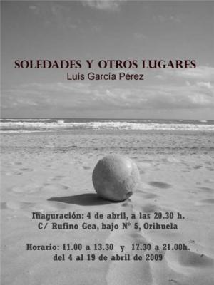 """Exposición """"Soledades y otros lugares"""" de Luis García Pérez"""